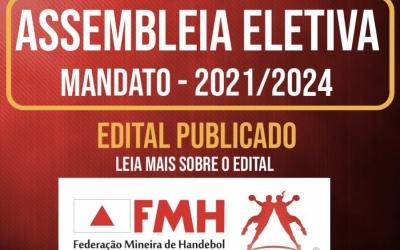 FEDERAÇÃO MINEIRA DE HANDEBOL PUBLICA EDITAL DE ASSEMBLÉIA ELETIVA PARA O MANDATO DE 2021 À 2024